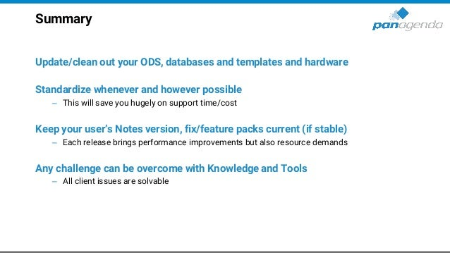 Summary Update/clean out your ODS, databases and templates and hardware Standardize whenever and however possible – This w...