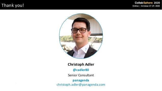 Thank you! Christoph Adler @cadler80 Senior Consultant panagenda christoph.adler@panagenda.com