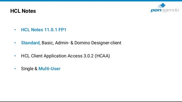 HCL Notes • HCL Notes 11.0.1 FP1 • Standard, Basic, Admin- & Domino Designer-client • HCL Client Application Access 3.0.2 ...
