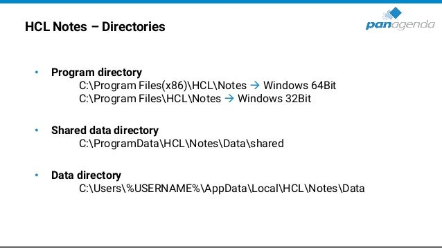 HCL Notes – Directories • Program directory C:Program Files(x86)HCLNotes → Windows 64Bit C:Program FilesHCLNotes → Windows...