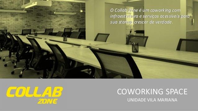 COWORKING SPACE UNIDADE VILA MARIANA O Collab Zone é um coworking com infraestrutura e serviços acessíveis para sua startu...