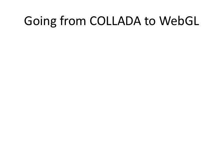 Going from COLLADA to WebGL<br />