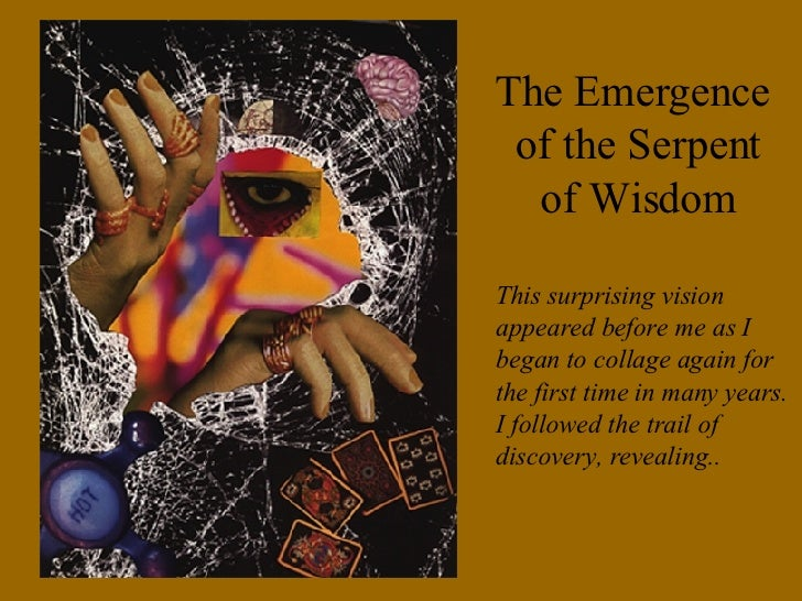 The Emergence  of the Serpent of Wisdom This surprising vision appeared before me as I began to collage again for the firs...