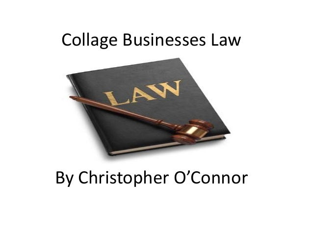 Collage Businesses Law By Christopher O'Connor
