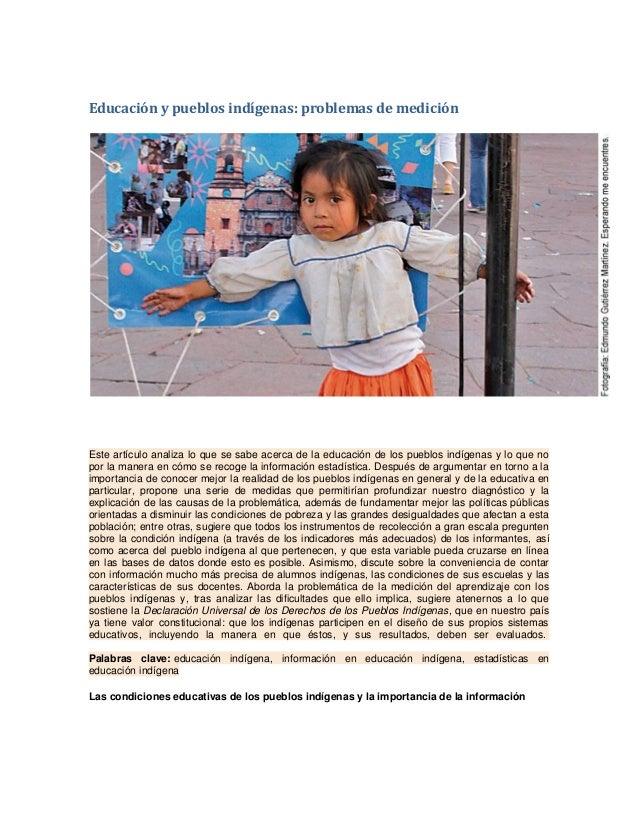 Educación y pueblos indígenas: problemas de medición Este artículo analiza lo que se sabe acerca de la educación de los pu...