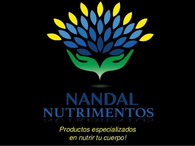 Productos especializados  en nutrir tu cuerpo!