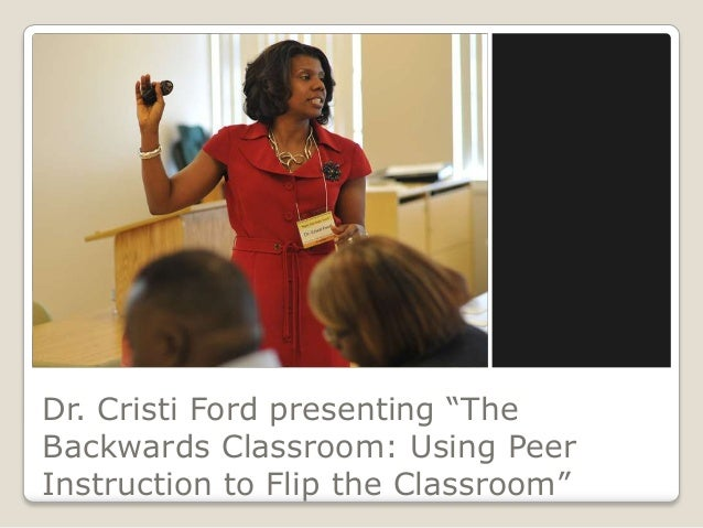 "Dr. Cristi Ford presenting ""TheBackwards Classroom: Using PeerInstruction to Flip the Classroom"""