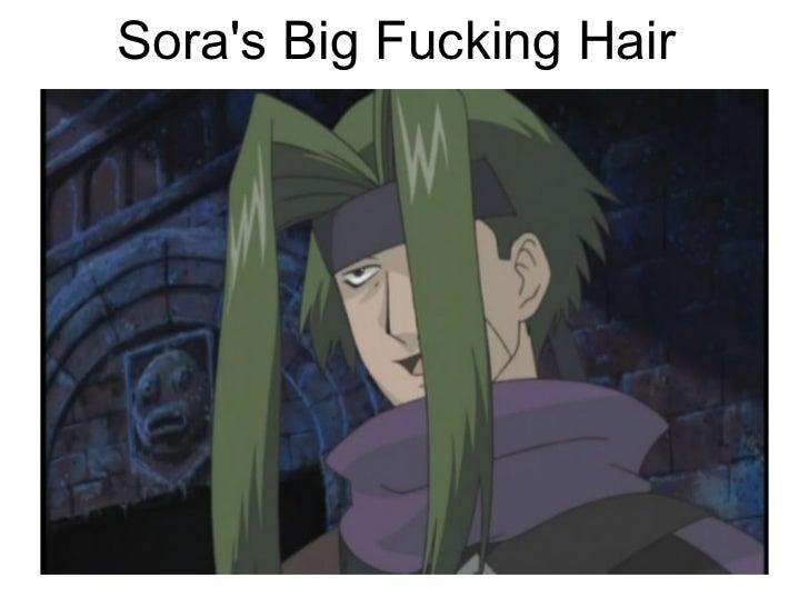 Sora's Big Fucking Hair