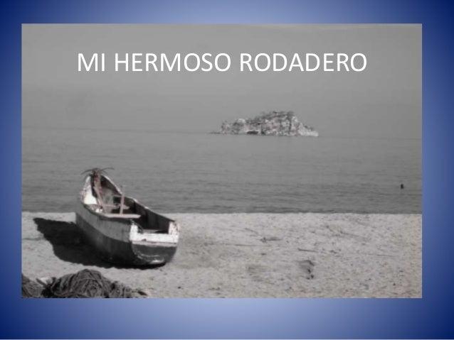 MI HERMOSO RODADERO