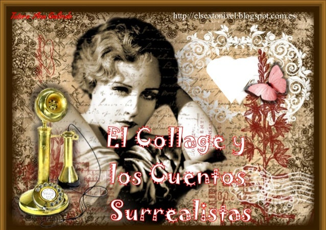 Tutora Ana Galindo        http://elsextonivel.blogspot.com.es/                     El Collage y                     los Cu...