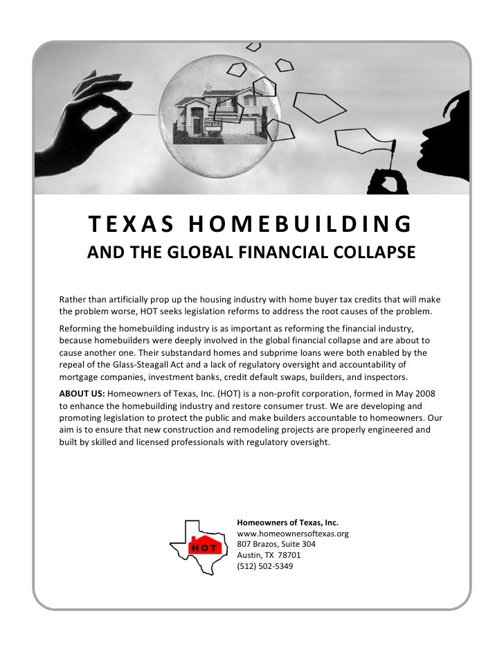 TEXAS HOMEBUILDING        AND THE GLOBAL FINANCIAL COLLAPSE  Rather than artificially prop up the housing industry with ho...