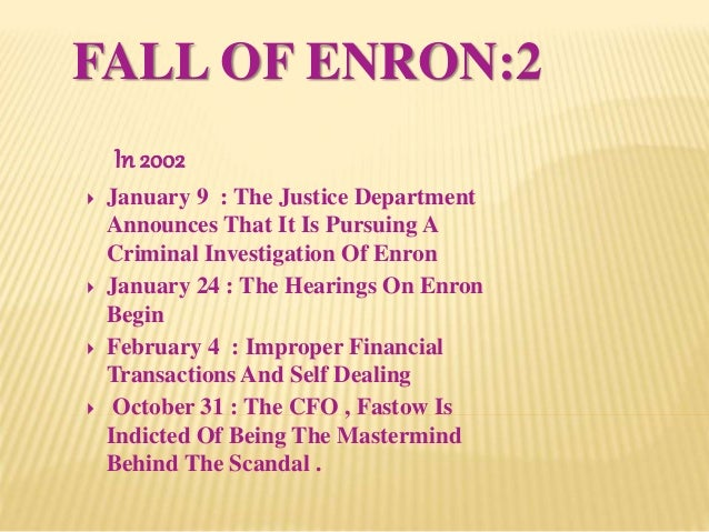 the downfall of enron In the wake of enron, parmalat and other similar cases, countries around the  world have  there has been a proliferation of books on the downfall of enron.