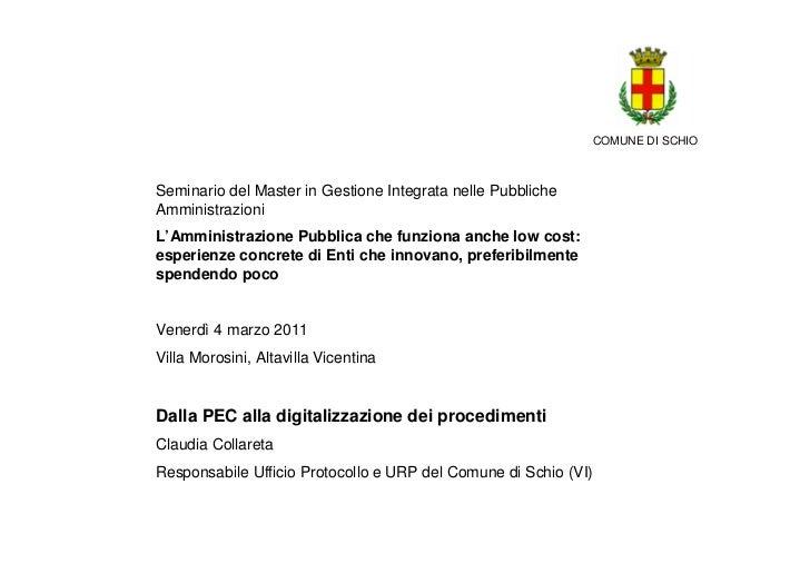 COMUNE DI SCHIOSeminario del Master in Gestione Integrata nelle PubblicheAmministrazioniL'Amministrazione Pubblica che fun...