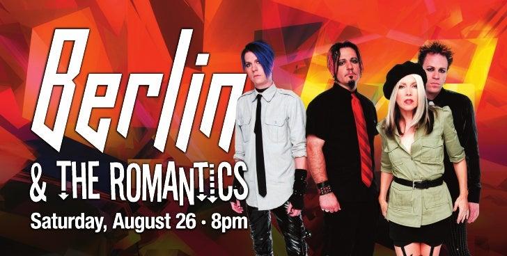 Berlin & The Romantics Saturday, August 26 · 8pm