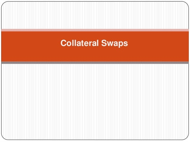 Collateral Swaps