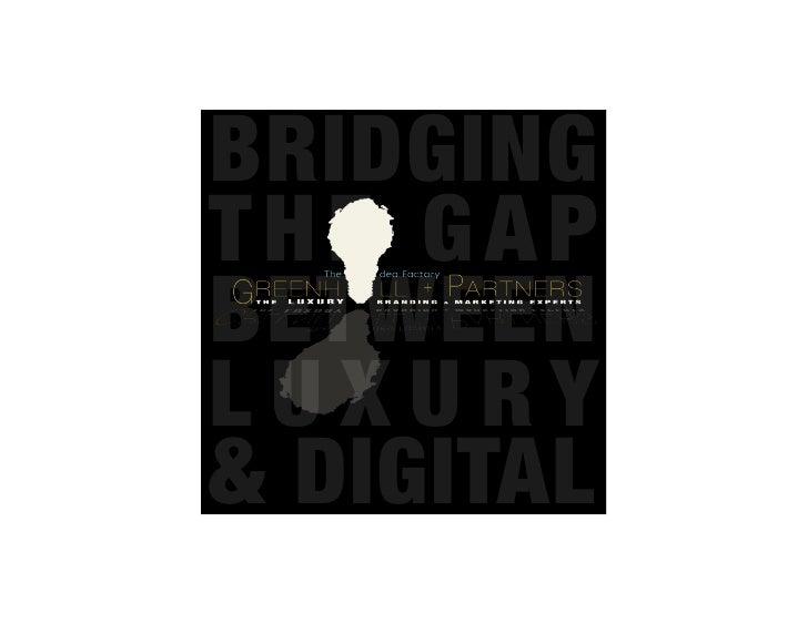 BRIDGINGTHE GAPBETWEENLUXURY& DIGITAL