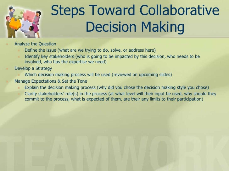 collaborative decision making essays The dual purpose of this paper is to determine how superintendents in us school  districts work with stakeholders in the decision‐making process and to learn.