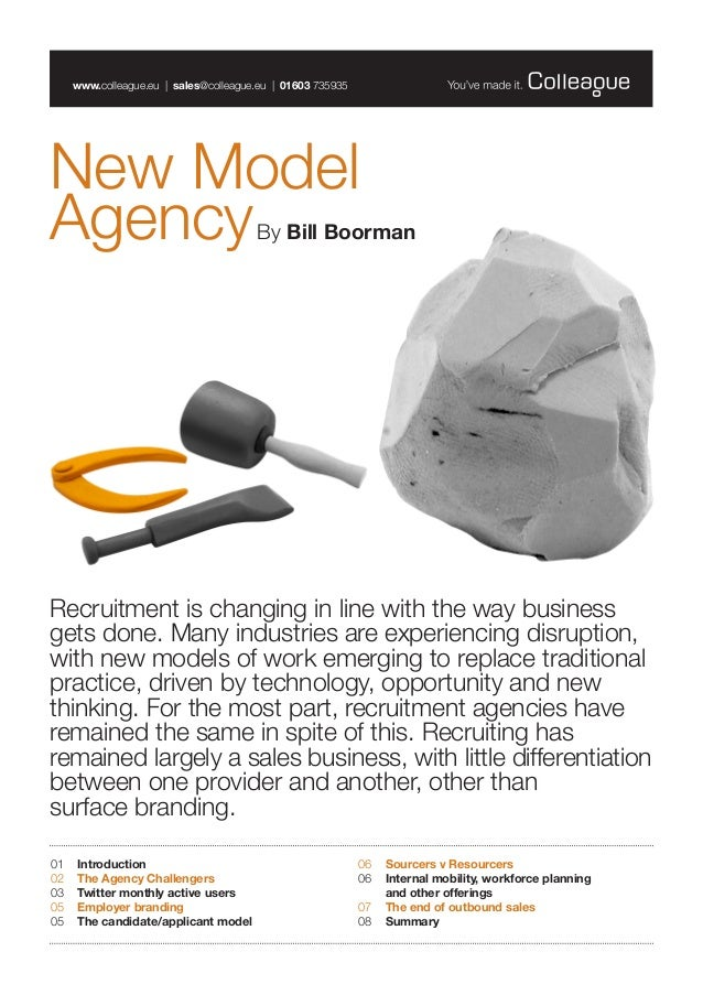 New Model AgencyBy Bill Boorman www.colleague.eu | sales@colleague.eu | 01603 735935 Recruitment is changing in line with ...