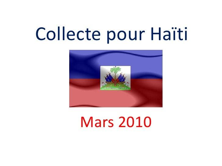 Collecte pour Haïti<br />Mars 2010<br />