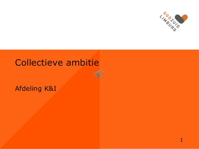 Collectieve ambitie Afdeling K&I  1