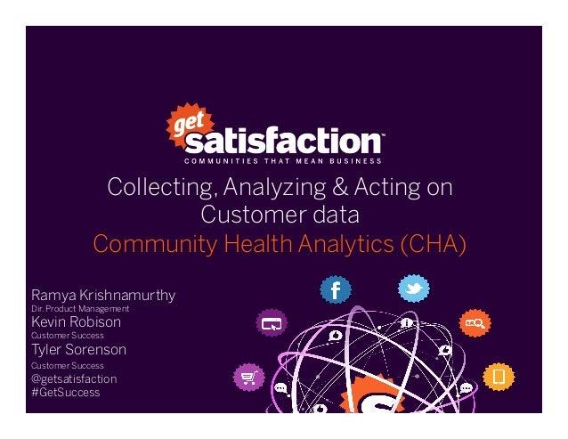 Collecting, Analyzing & Acting onCustomer dataCommunity Health Analytics (CHA)Ramya KrishnamurthyDir. Product ManagementK...