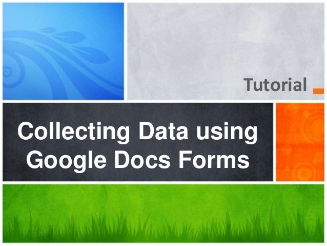 Tutorial Collecting Data using Google Docs Forms