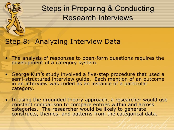 interview findings dissertation Verifying - ascertain the validity of the interview findings reporting - communicate findings of the study based on scientific criteria procedure of the interview.