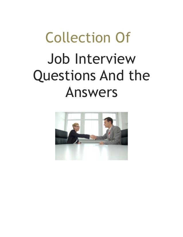 Collection Of Job Interview Questions And The Answers ...