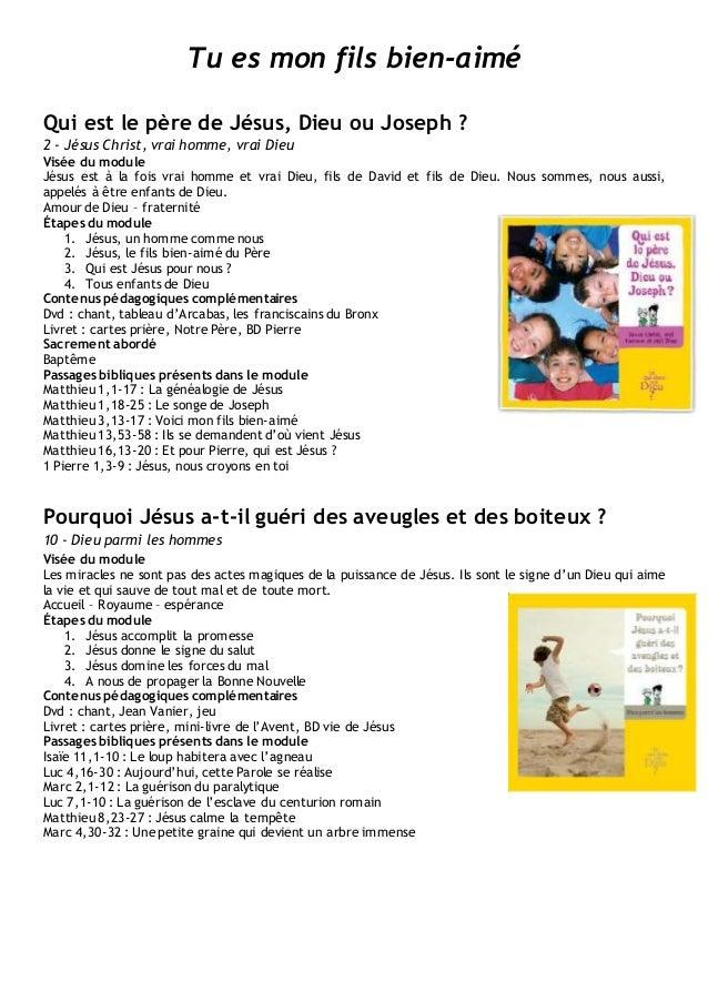 Tu es mon fils bien-aimé Qui est le père de Jésus, Dieu ou Joseph ? 2 - Jésus Christ, vrai homme, vrai Dieu Visée du modul...