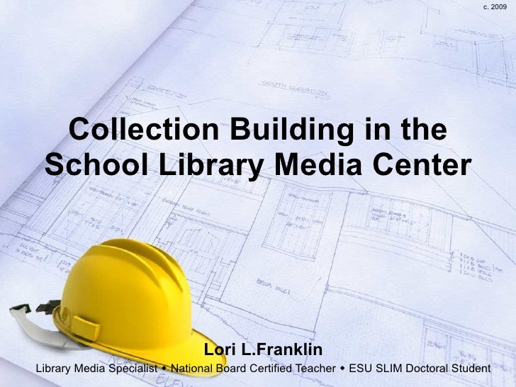 Collection Building in the School Library Media Center Lori L.Franklin Library Media Specialist    National Board Certifi...