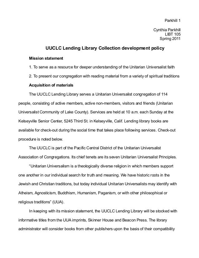 Parkhill 1 Cynthia Parkhill LIBT 105 Spring 2011 UUCLC Lending Library Collection development policy Mission statement 1. ...