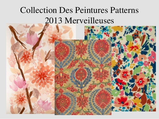 Collection Des Peintures Patterns       2013 Merveilleuses