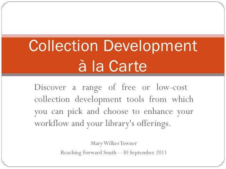 Discover a range of free or low-cost  collection development tools from which you can pick and choose to enhance your work...