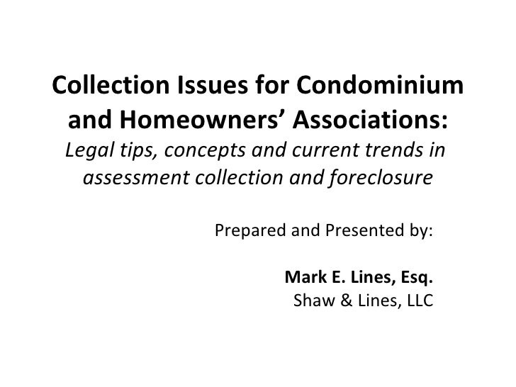 Collection Issues for Condominium and Homeowners' Associations: Legal tips, concepts and current trends in  assessment col...