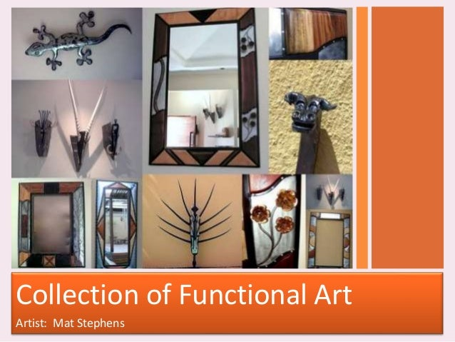 Collection of Functional Art Artist: Mat Stephens