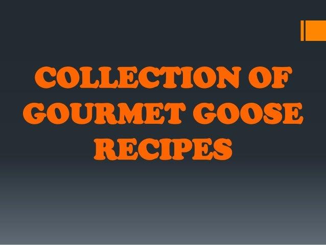 COLLECTION OFGOURMET GOOSE   RECIPES