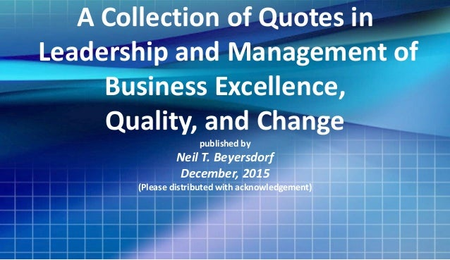 Quality Quotes | A Collection Of Quotes In Business Excellence Quality And Change