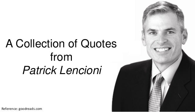 Collection of Quotes from Patrick Lencioni