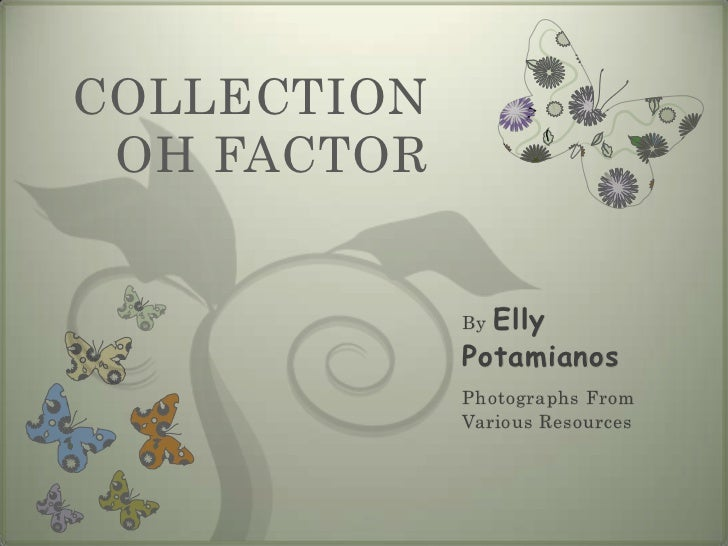 COLLECTION OH FACTOR             ByElly             Potamianos             Photographs From             Various Resources