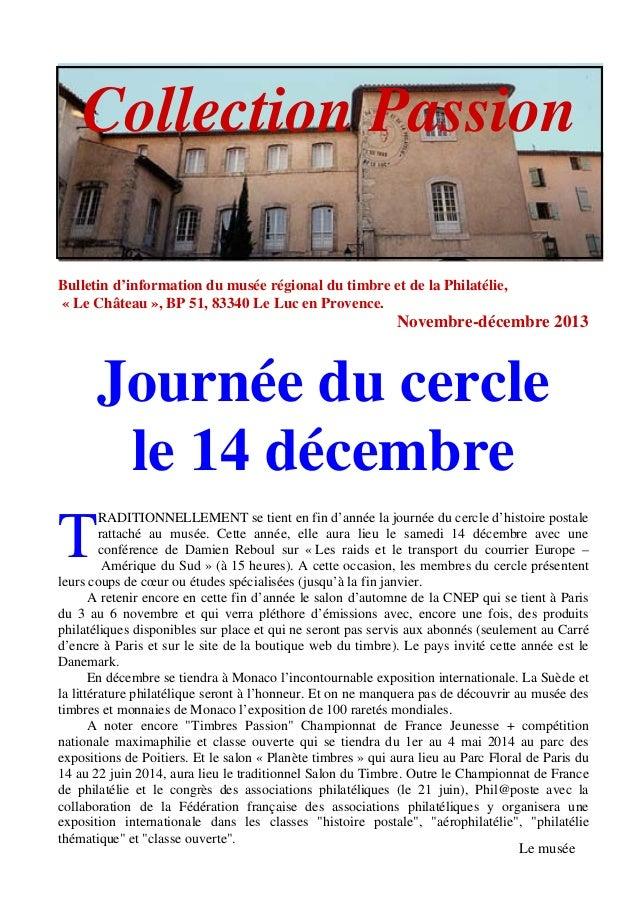 Collection Passion Bulletin d'information du musée régional du timbre et de la Philatélie, « Le Château », BP 51, 83340 Le...