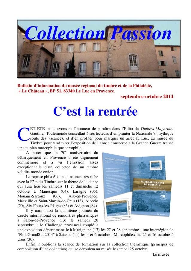 Collection Passion  Bulletin d'information du musée régional du timbre et de la Philatélie,  « Le Château », BP 51, 83340 ...