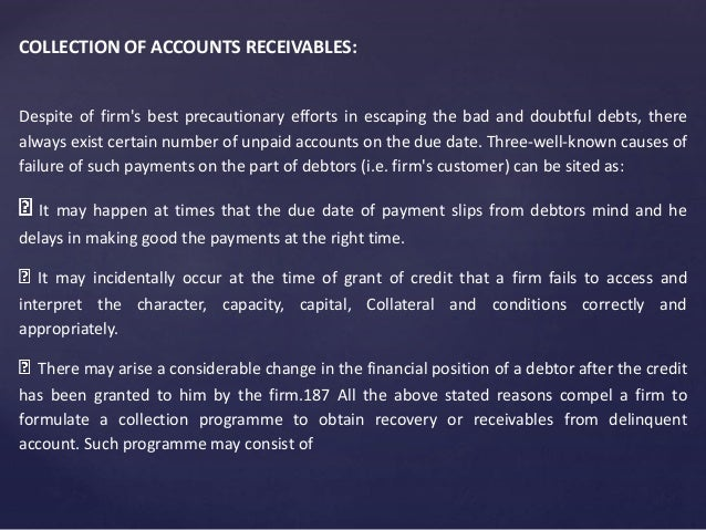 COLLECTION OF ACCOUNTS RECEIVABLES: Despite of firm's best precautionary efforts in escaping the bad and doubtful debts, t...