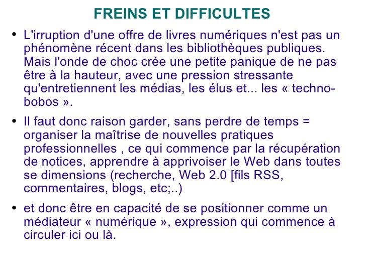 <ul><li>FREINS ET DIFFICULTES </li></ul><ul><li>L'irruption d'une offre de livres numériques n'est pas un phénomène récent...