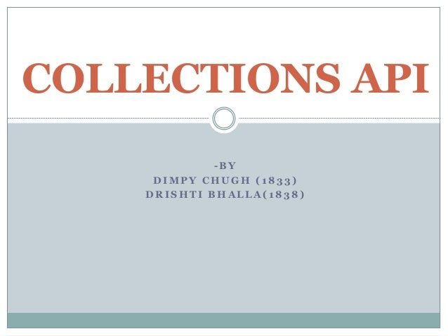 - B Y D I M P Y C H U G H ( 1 8 3 3 ) D R I S H T I B H A L L A ( 1 8 3 8 ) COLLECTIONS API