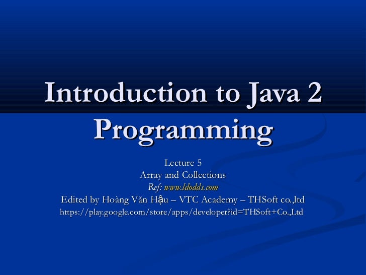 Introduction to Java 2    Programming                         Lecture 5                  Array and Collections            ...