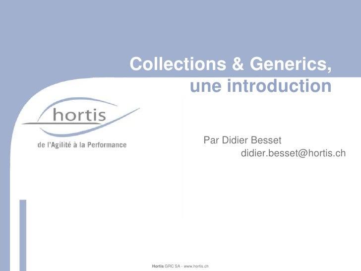 Collections & Generics,        une introduction                              Par Didier Besset                            ...