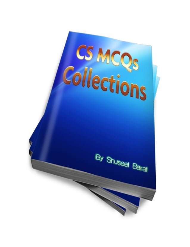 Collections of Computer Science Multiple Choice Questions Get More Mcqs from http://www.siteforinfotech.com/p/mcqs.html