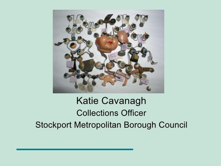 Katie Cavanagh Collections Officer Stockport Metropolitan Borough Council