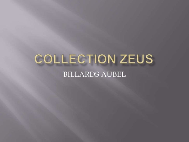 Collection ZEUS<br />BILLARDS AUBEL<br />
