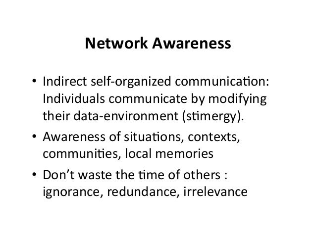 • Indirect  self-‐organized  communica&on:   Individuals  communicate  by  modifying   their  data-‐env...
